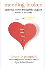 mending broken: a personal journey through the stages of trauma + recovery Paperback