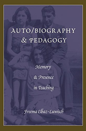 Auto/biography & Pedagogy: Memory & Presence in Teaching (Complicated Conversation)