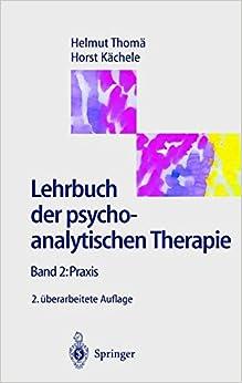 Lehrbuch der psychoanalytischen Therapie: 2 Praxis
