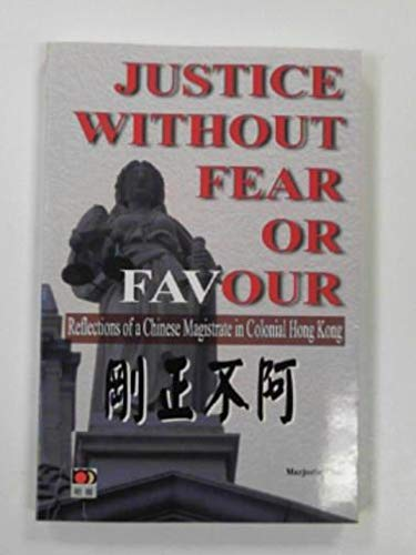 Justice without fear or favour: reflections of a Chinese magistrate in colonial Hong Kong