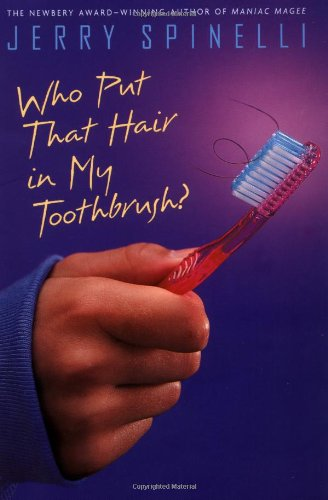 Who Put That Hair in My Toothbrush?