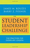 The Student Leadership Challenge: Five Practices for Exemplary Leaders by James M. Kouzes (2008-08-11)