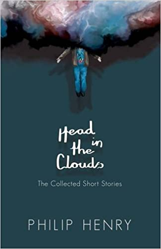 Head in the Clouds: The Collected Short Stories
