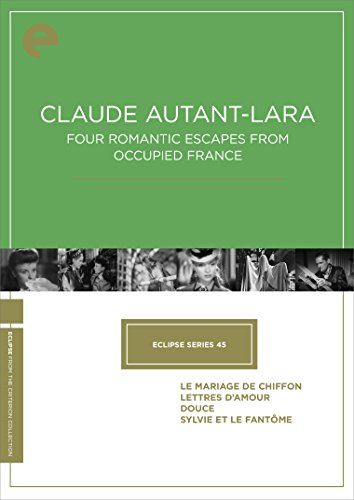 - Eclipse Series 45: Claude Autant-Lara Four Romantic Escapes from Occupied France (Le mariage de Chiffon, Lettres d amour, Douce, Sylvie et le fantôme) (The Criterion Collection)