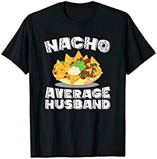 Cool gift Mens Funny Husband Tshirt Nacho Average Husband Birthday Women Long Sleeve Funny Shirt