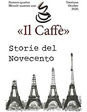 """«Il Caffè» numero quattro, mensile numero uno """"Storie del Novecento"""": Trentuno Ottobre 2020 (Italian Edition)"""