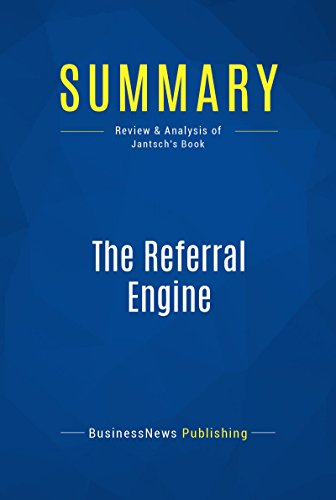 Summary: The Referral Engine: Review and Analysis of Jantsch's Book