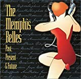 The Memphis Belles--Past Present & Future by N/A (2003-01-02)