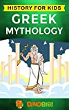 Greek Mythology: History for kids: A captivating guide to Greek Myths of Greek Gods, Goddesses, Heroes, and Monsters