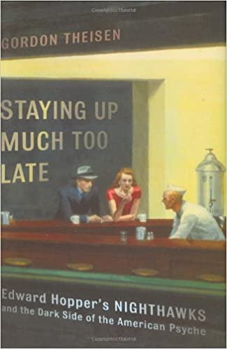 Staying Up Much Too Late Edward Hoppers Nighthawks and the Dark Side of the American Psyche