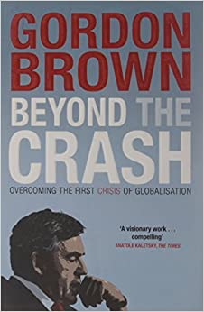 image for Beyond the Crash: Overcoming the First Crisis of Globalisation by Gordon Brown (2011-09-01)
