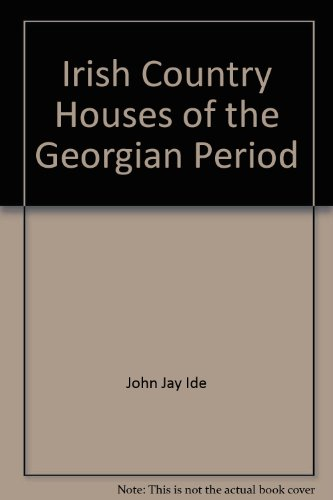 Some examples of Irish country houses of the Georgian period