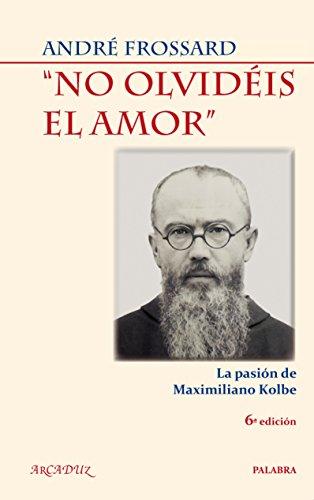 Descargar Libro No Olvidéis El Amor André Frossard