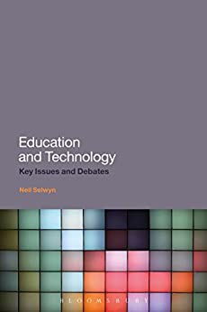 Education and Technology: Key Issues and Debates por [Selwyn, Neil]