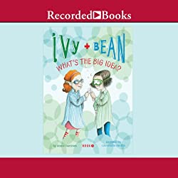 Ivy and Bean: What's the Big Idea