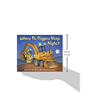 Where Do Diggers Sleep at Night? (Where Do…Series)
