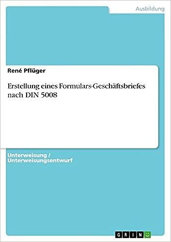Erstellung Eines Formulars Geschäftsbriefes Nach Din 5008 René