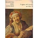 I seguaci del Caravaggio nei Paesi Bassi. (I Maestri del Colore. 220.)