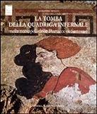 La Tomba Della Quadriga Infernale Nella Necropoli Delle Pianacce Di Sarteano, Minetti, Alessandra, 8882653919