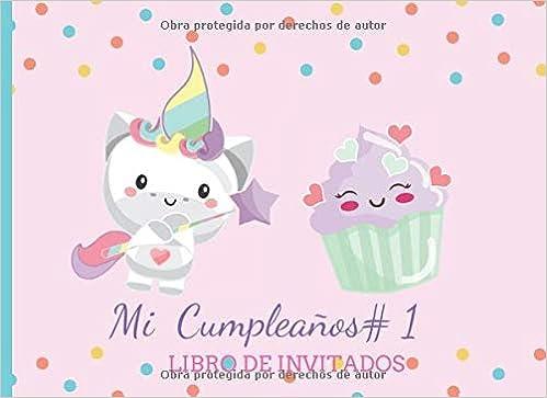 Mi Cumpleaños #1 Libro de Invitados: Libro de firmas para ...