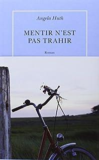 Mentir n'est pas trahir : roman