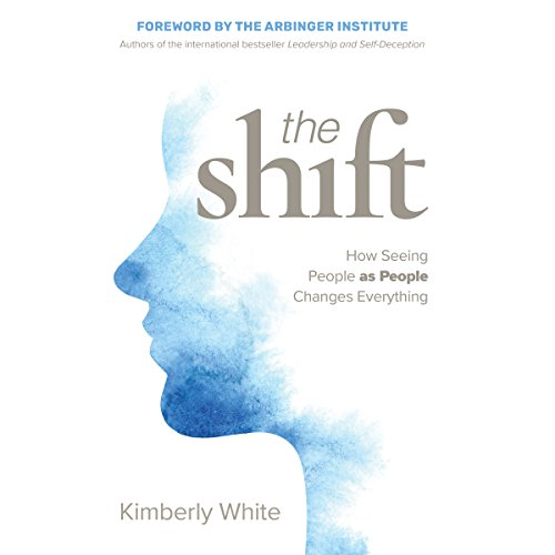The Shift: How Seeing People as People Changes Everything by Berrett-Koehler Publishers