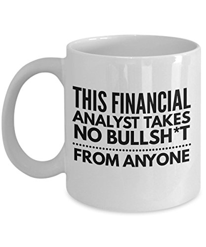Takes no Bullsht from Anyone Financial Analyst Mug - Cool Coffee Cup