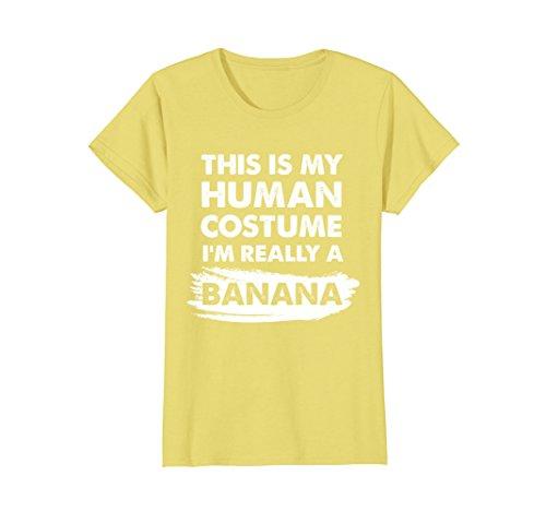 Womens This Is My Human Costume I'm Really a Banana Shirt Small Lemon