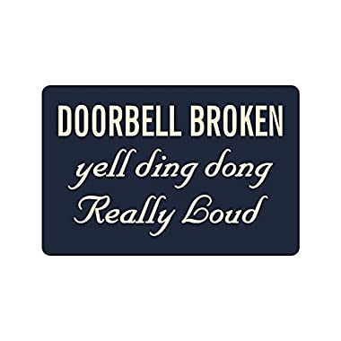 23.6 (L) x 15.7 (W),3/16  thickness,Humorous Funny Saying & Quotes:Doorbell Broken Yell Ding Dong Really Loud Entrance Indoor/Outdoor Floor Mat Doormat
