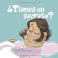 ¿Tienes un secreto?: Un cuento contra el abuso sexual infantil