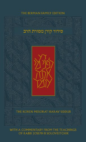 The Koren Mesorat HaRav Siddur, A Hebrew/English Prayer Book with Commentary by Rabbi Joseph B. Soloveitchik (Hebrew and English Edition)