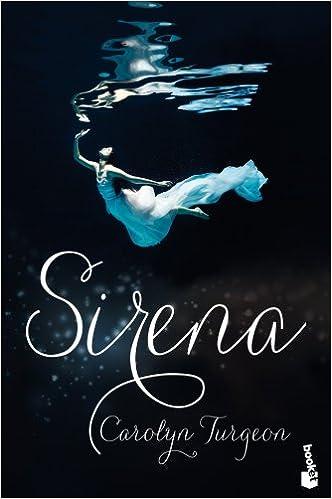 Sirena (Booket Logista): Amazon.es: Carolyn Turgeon, MontserraT Batista Pegueroles: Libros