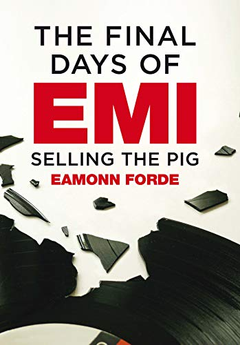 Pdf eBooks The Final Days of EMI: Selling the Pig