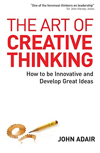 The Art of Creative Thinking: How to Be Innovative and Develop Great Ideas by Kogan Page
