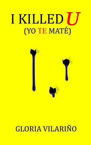 I Killed You (Yo te maté) (Spanish Edition)