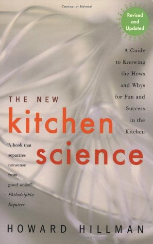(The New Kitchen Science: A Guide to Know the Hows and Whys for Fun and Success in the)