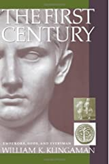 The First Century: Emperors, Gods and Everyman Paperback