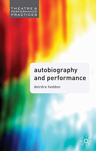 Autobiography and Performance (Theatre and Performance Practices) ebook