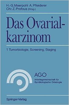 Book Das Ovarialkarzinom 1: Tumorbiologie, Screening, Staging (AGO Arbeitsgemeinschaft für Gynäkologische Onkologie) (German Edition)