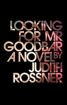 Looking for Mr. Goodbar by [Rossner, Judith]