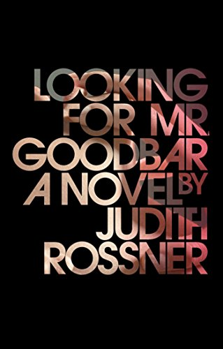 Looking for Mr. Goodbar by Judith Rossner