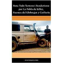 Ruta Todo Terreno i Senderismo por La Pobla de Lillet, Fuentes del Llobregat y Catllaràs: Ruta de unos 55 km de largo para hacer en coche todo terreno y pequeñas caminatas. (Spanish Edition)