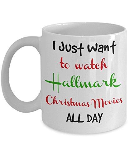 I Just Want To Watch Hallmark Christmas Movies All Day Coffee Mug