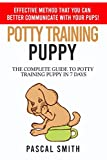 img - for POTTY TRAINING PUPPY: Effective method that you can better communicate with your pups! The complete guide to potty training puppy in 7 days book / textbook / text book
