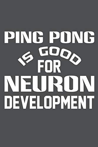 Ping Pong Is Good For Neuron Development: Lined Journal Notebook por Banoc Bookz