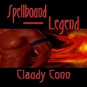 Spellbound-Legend: Legend Series, Book 1 | Claudy Conn