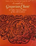 Examples of Gregorian Chant and Other Sacred Music of the 16th Century, Gustave Fredic Soderlund, 0132937530