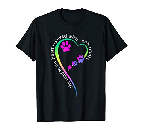 The Road To My Heart Is Paved With Dog Paw Print Dog Tshirt