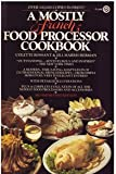 A Mostly French Food Processor Cookbook, Colette Rossant and Jill H. Herman, 0452254647