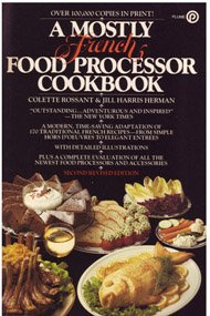 A Mostly French Food Processor Cookbook by Colette Rossant, Jill Harris Herman